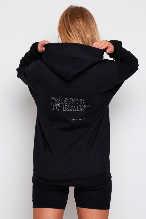 awfully pretty 211399 1 600x900 - Make it Rain Hoodie