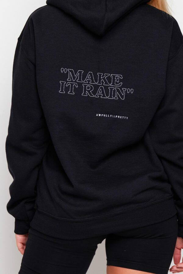 awfully pretty 211402 1 600x900 - Make it Rain Hoodie